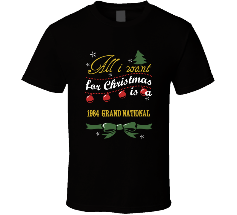 All I Want For Christmas Is A 1984 Buick Grand National T Shirt