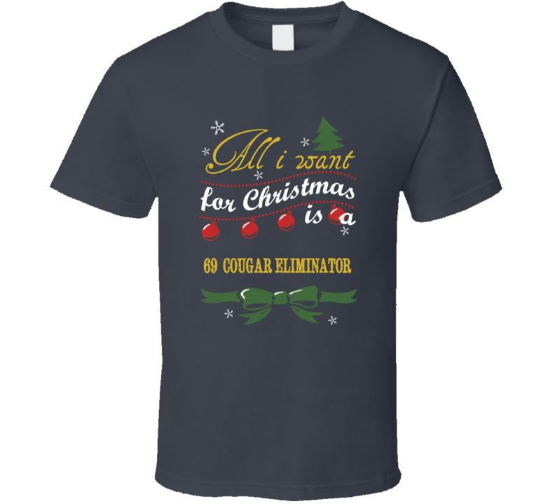 1969 Mercury Cougar Eliminator Christmas Wish T Shirt
