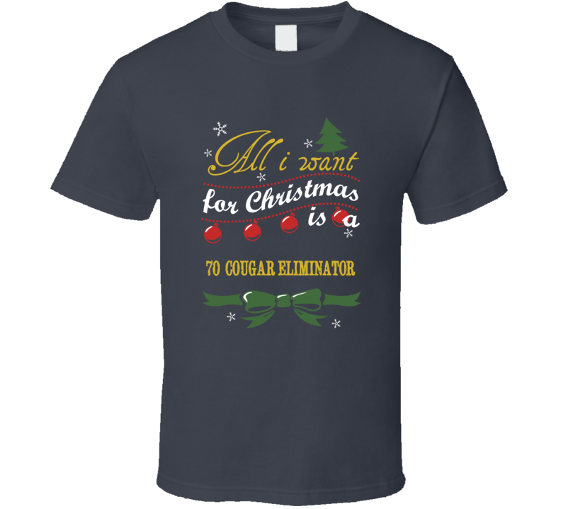 1970 Mercury Cougar Eliminator Christmas Wish T Shirt