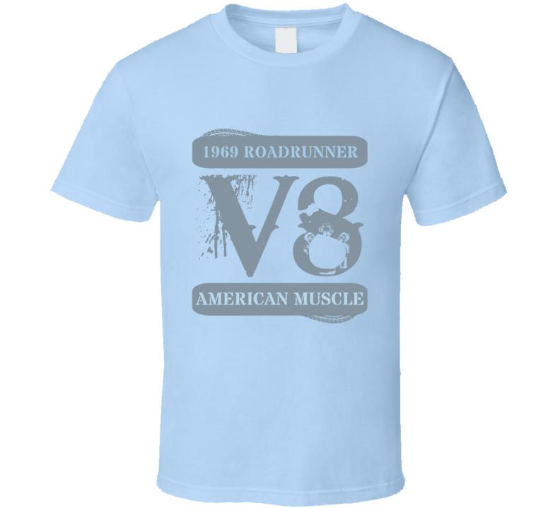 1969 Plymouth Roadrunner American Muscle Car V8 T Shirt