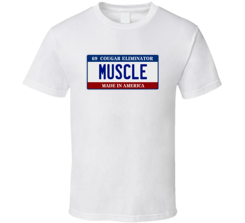 1969 Mercury Cougar Eliminator Muscle Car License Plate T Shirt