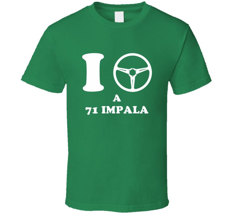I Drive A 1971 Chevy Impala I Heart NY Parody T Shirt