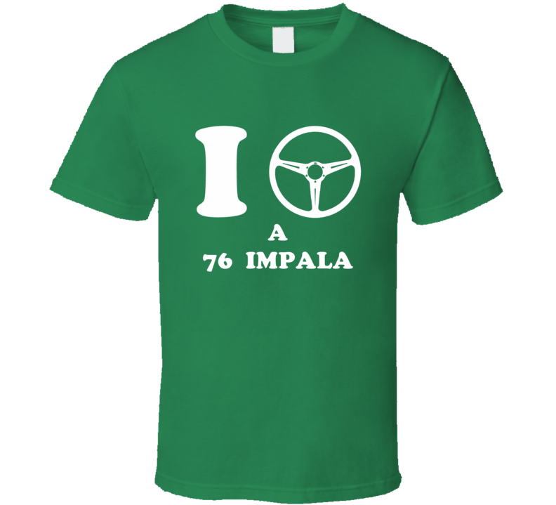 I Drive A 1976 Chevrolet Impala I Heart NY Parody T Shirt