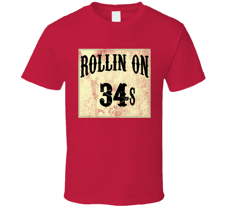 Rollin On 34s Tire Size Car T Shirt