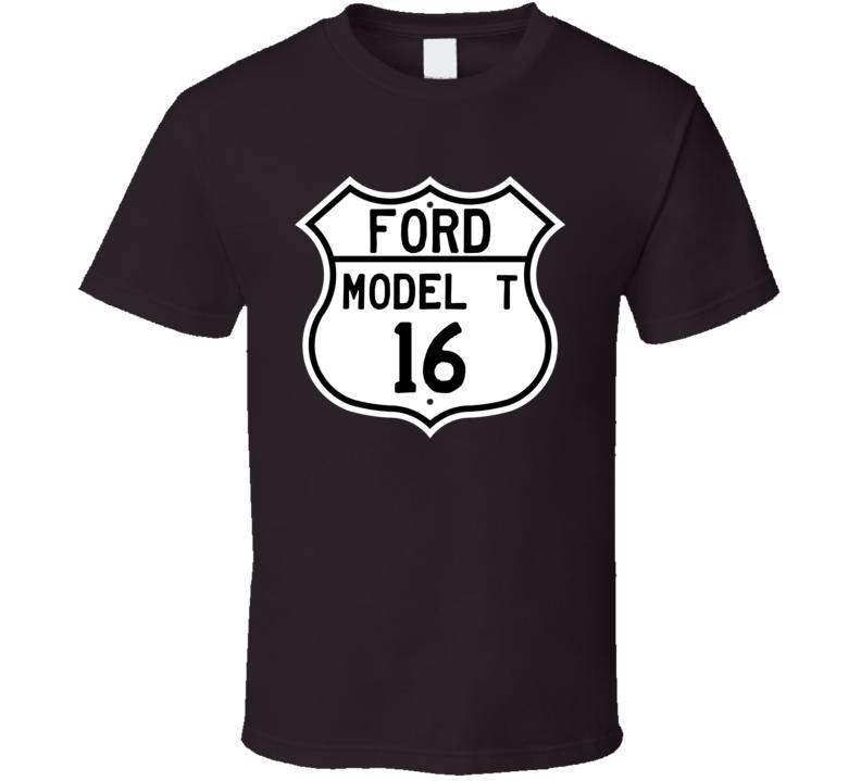 1916 Model T Custom Highway Route Sign T Shirt
