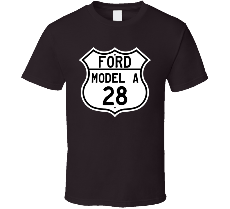 1928 Model A Custom Highway Route Sign T Shirt