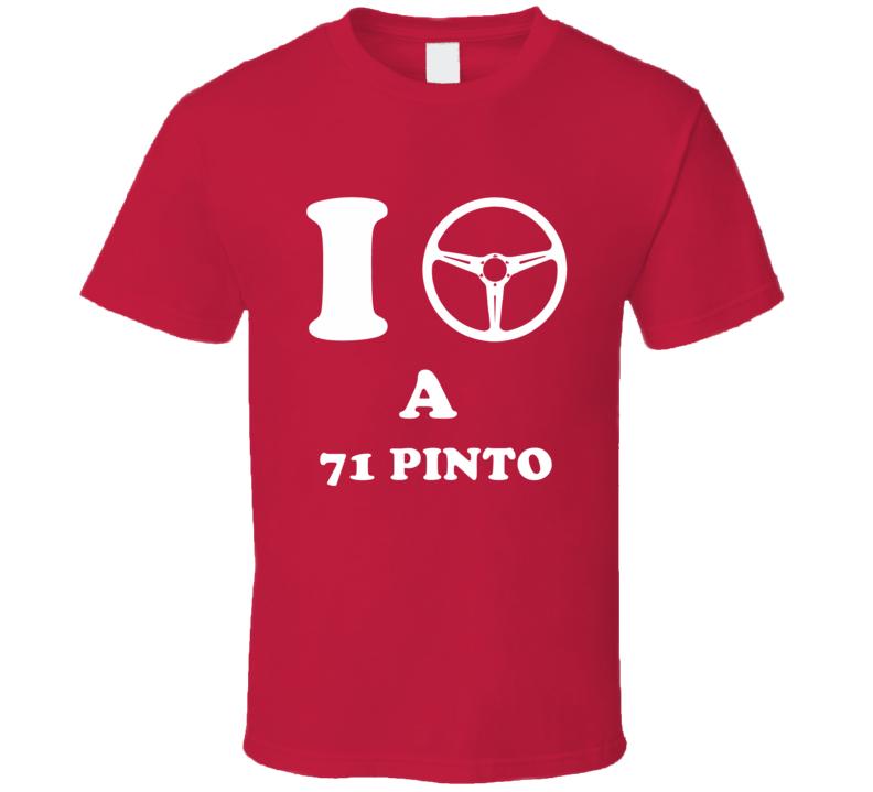 I Drive A 1971 Pinto  Steering Wheel T Shirt