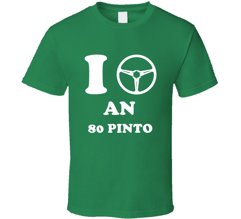 I Drive An 1980 Pinto  Steering Wheel T Shirt