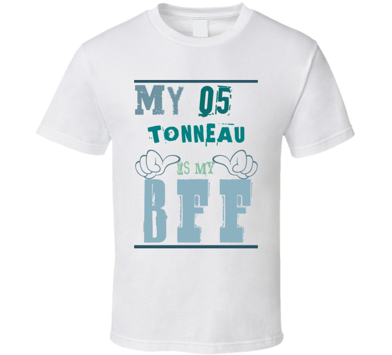 My 1905 Oldsmobile Tonneau Is My BFF Funny Car T Shirt