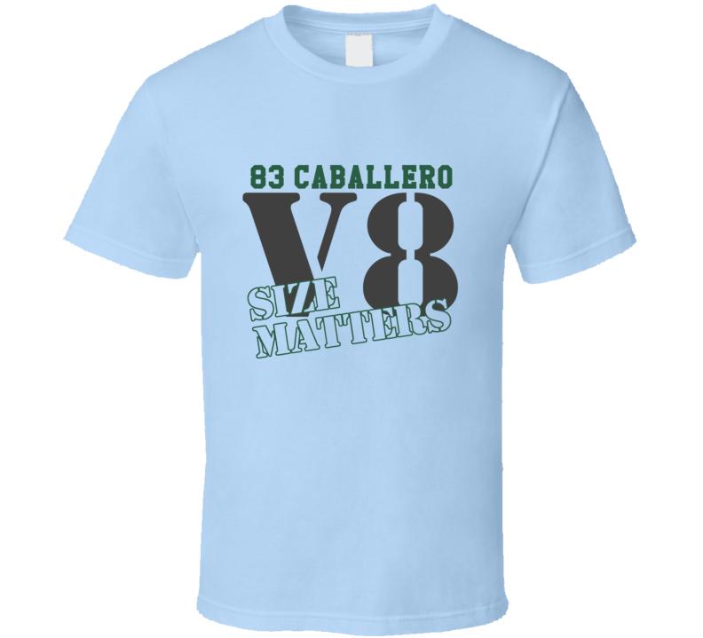 1983 GMC Caballero Size Matterss Muscle Car T Shirt