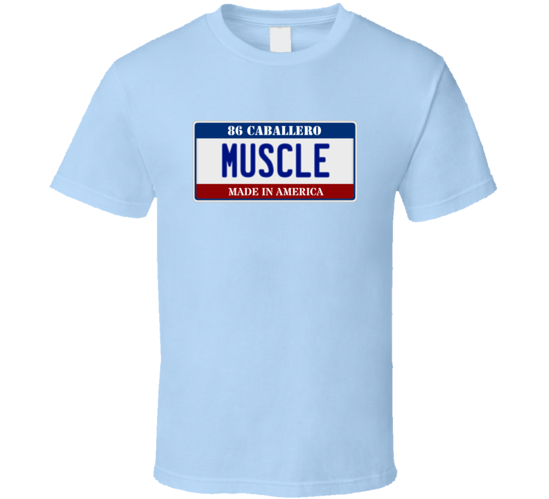 1986 GMC Caballero License Plate American Muscle Car T Shirt