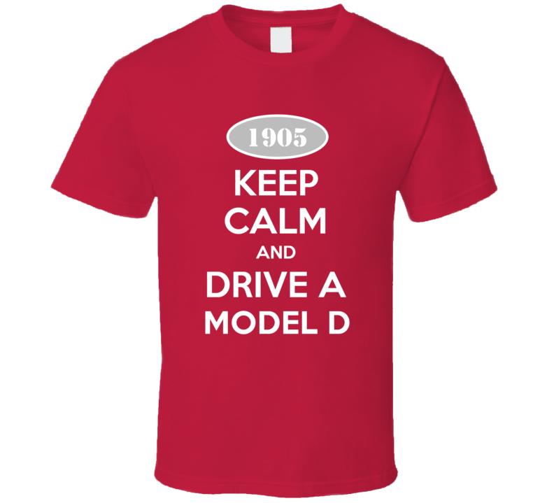 Keep Calm and Drive A 1905 Cadillac Model D T Shirt