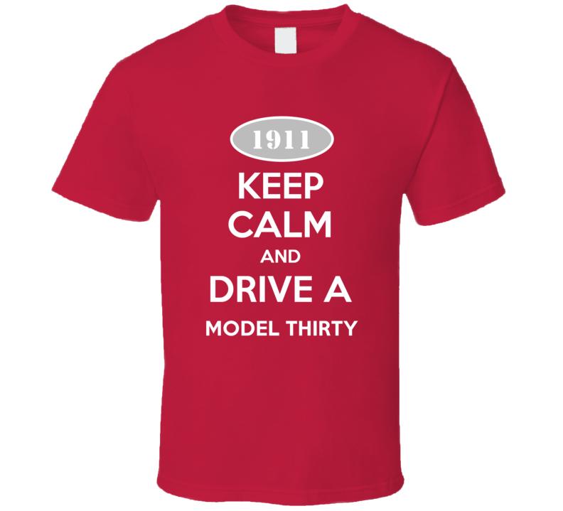 Keep Calm and Drive A 1911 Cadillac Model Thirty T Shirt