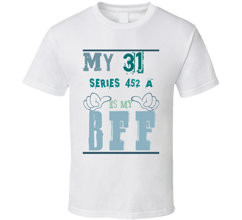 My 1931 Cadillac Series 452 A Is My BFF Funny T Shirt