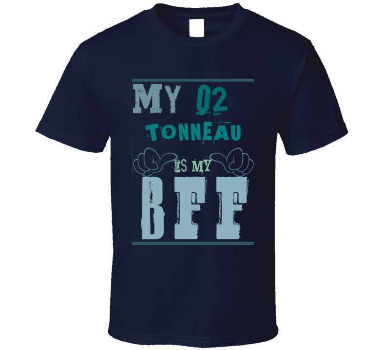 My 1902 Cadillac Tonneau Is My BFF Funny T Shirt