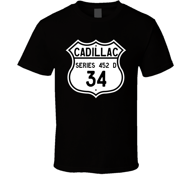 1934 Cadillac Series 452 D Highway Route Sign T Shirt