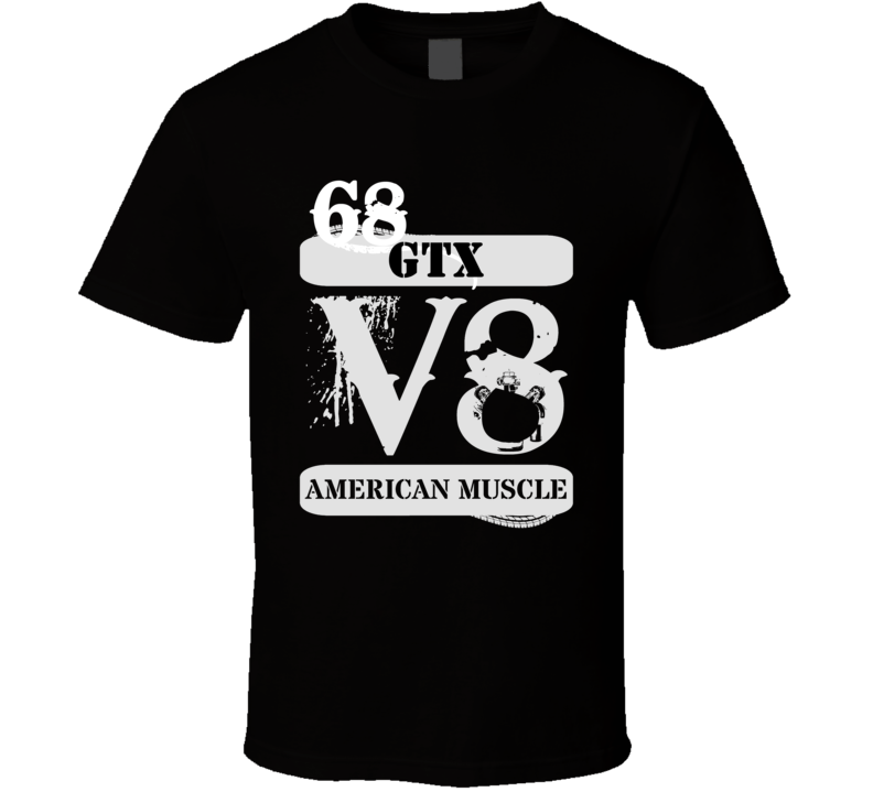 1968 PLYMOUTH GTX American Muscle V8 Car Lover T Shirt