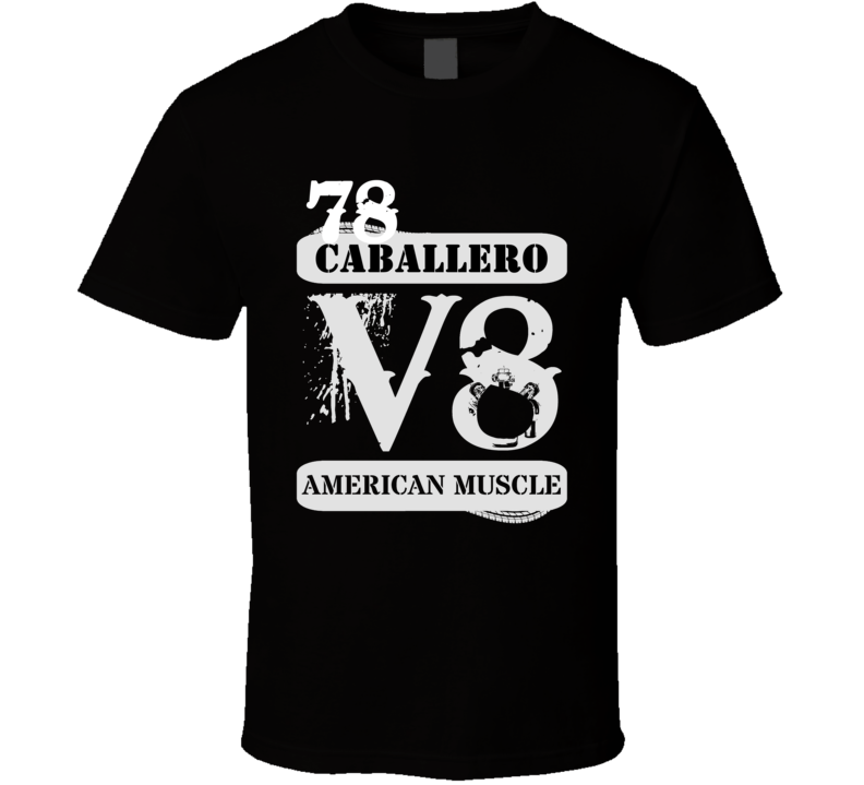 1978 GMC CABALLERO American Muscle V8 Car Lover T Shirt