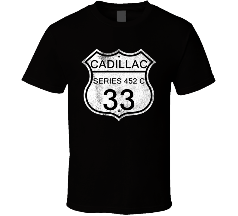 Highway Route Sign 1933 Cadillac Series 452 C Distressed T Shirt