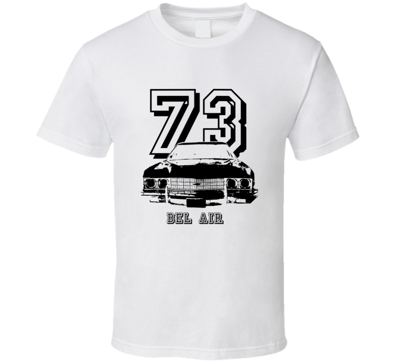 1973 Bel Air Grill Year Model T Shirt