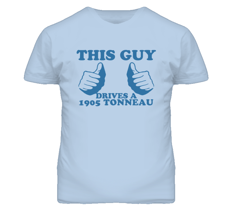 This Guy Drives A 1905 Oldsmobile Tonneau Car Lover T Shirt