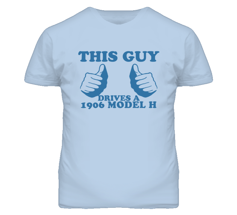 This Guy Drives A 1906 Cadillac Model H Car Lover T Shirt