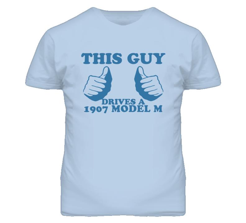 This Guy Drives A 1907 Cadillac Model M Car Lover T Shirt