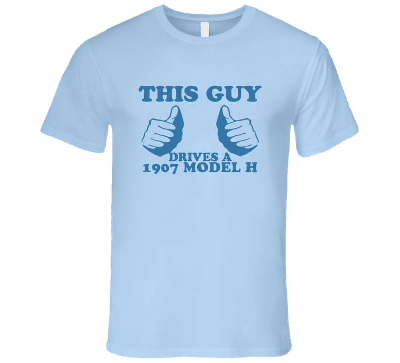 This Guy Drives A 1907 Oldsmobile Model H Car Lover T Shirt