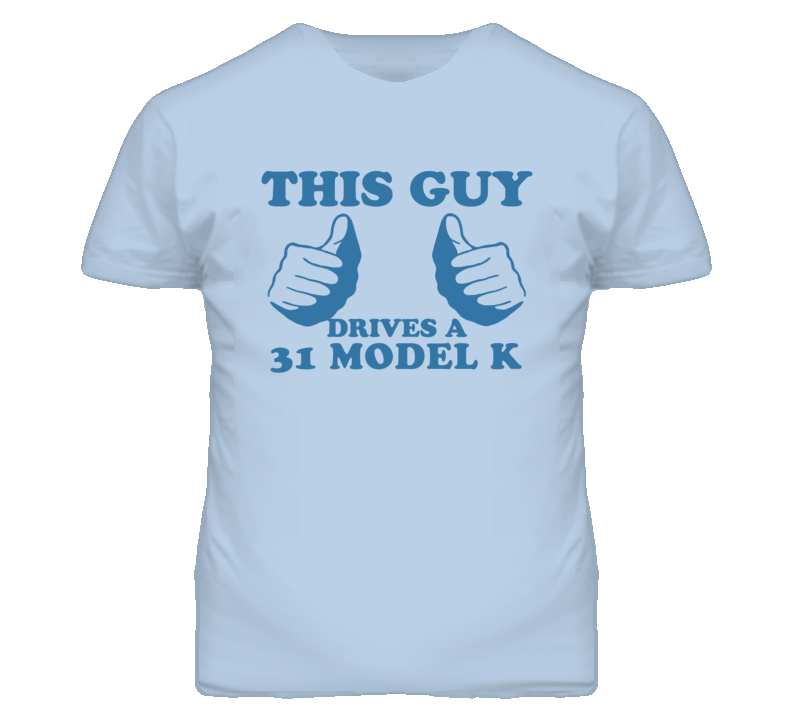 This Guy Drives A 1931 Lincoln Model K Car Lover T Shirt