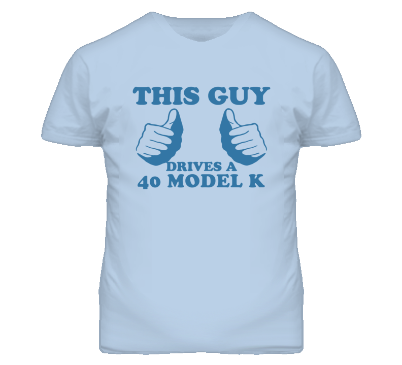 This Guy Drives A 1940 Lincoln Model K Car Lover T Shirt