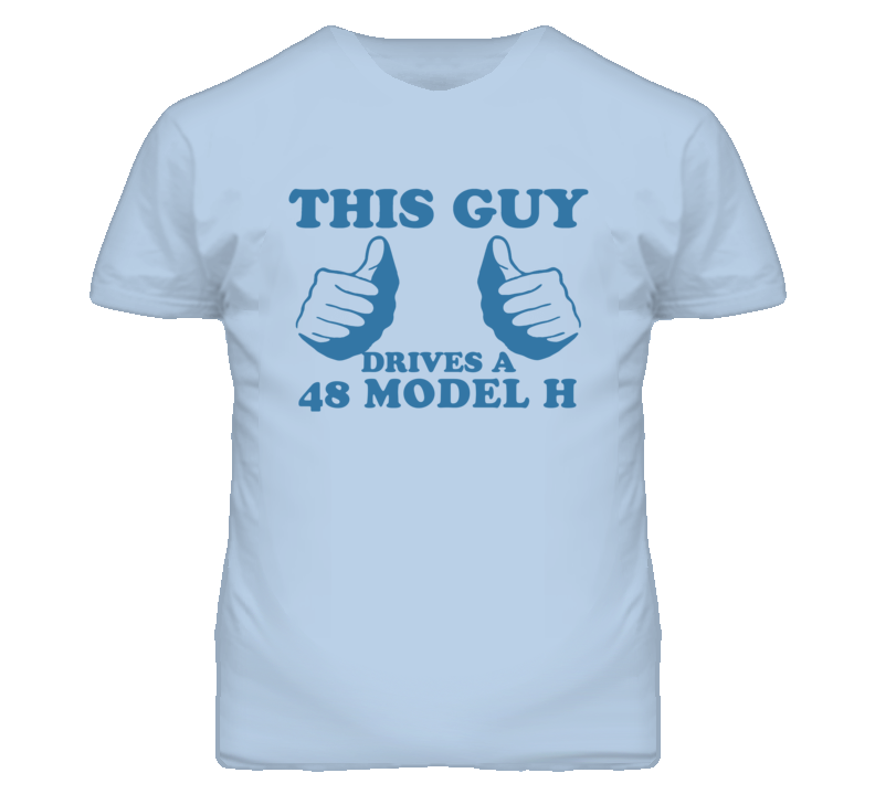 This Guy Drives A 1948 Lincoln Model H Car Lover T Shirt