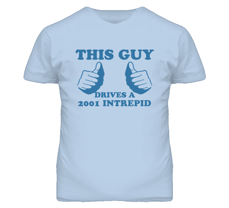 This Guy Drives A 2001 Chrysler Intrepid Car Lover T Shirt