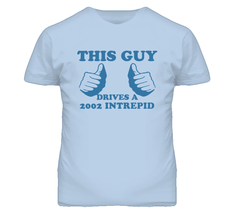 This Guy Drives A 2002 Dodge Intrepid Car Lover T Shirt