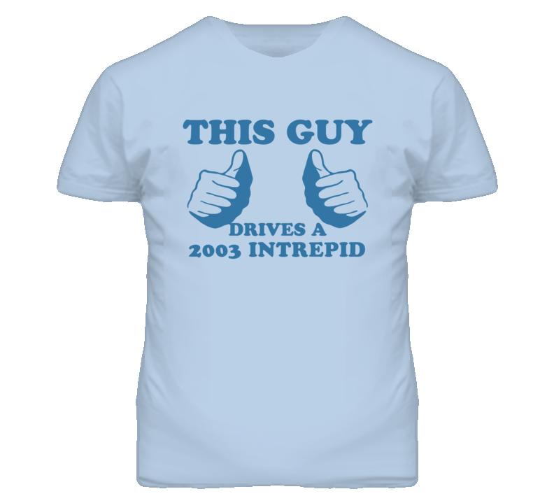 This Guy Drives A 2003 Chrysler Intrepid Car Lover T Shirt