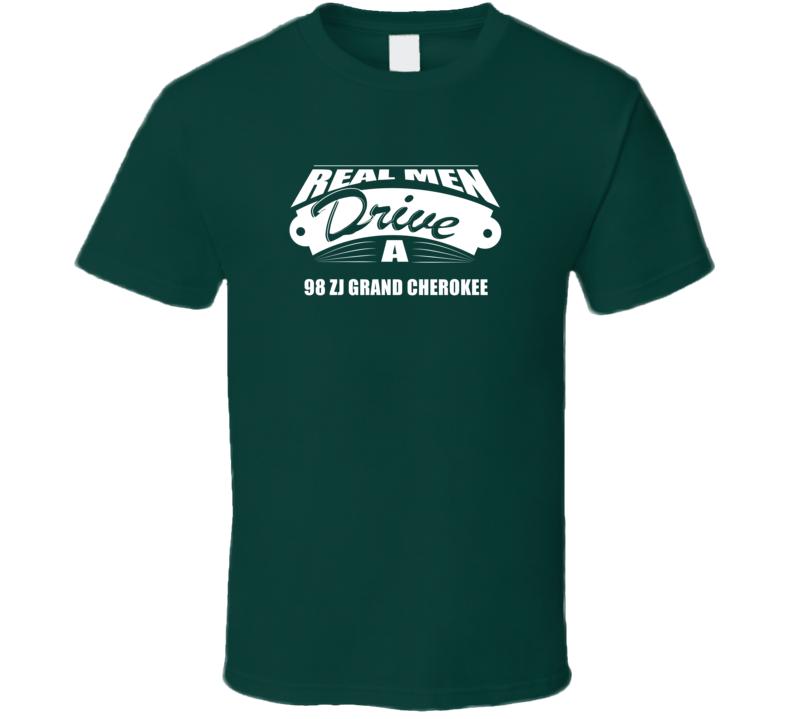 Real Men Drive A 98 Zj Grand Cherokee Funny Dark Color T Shirt