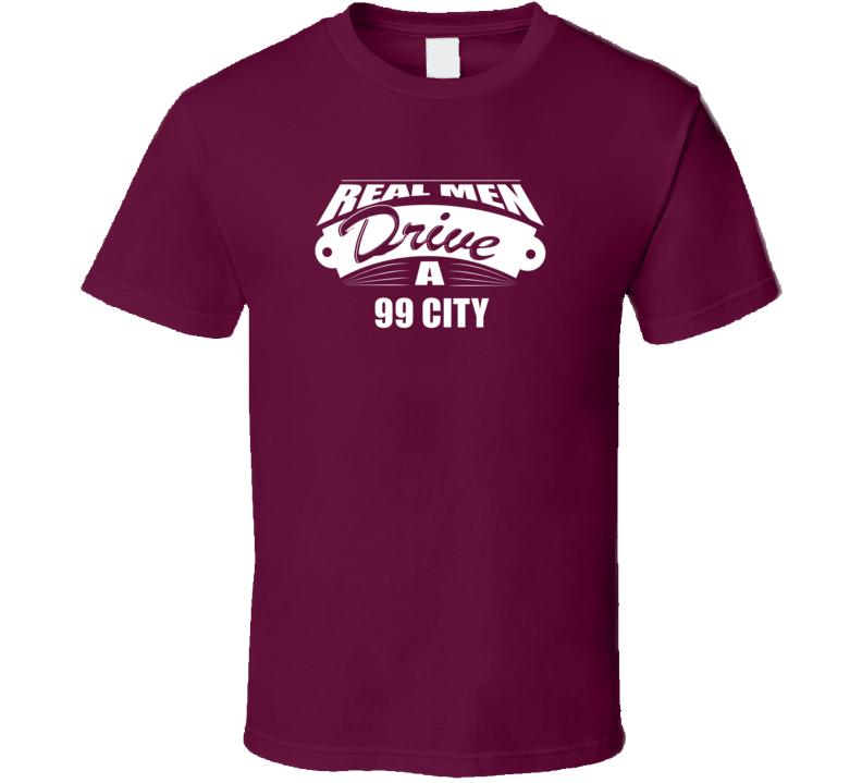 Real Men Drive A 99 City Funny Dark Color T Shirt