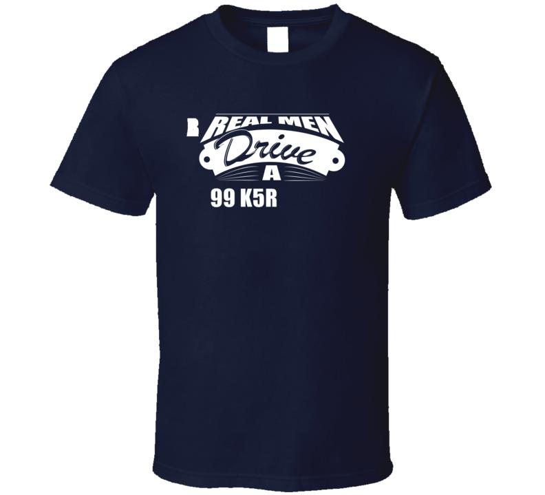 Real Men Drive A 99 K5 Blazer Funny Dark Color T Shirt