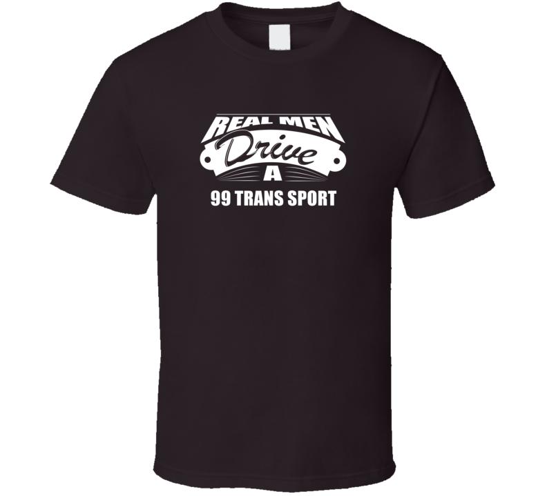 Real Men Drive A 99 Trans Sport Funny Dark Color T Shirt