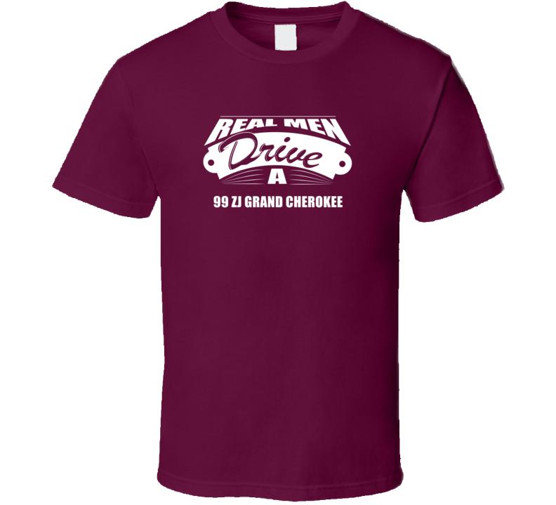 Real Men Drive A 99 Zj Grand Cherokee Funny Dark Color T Shirt