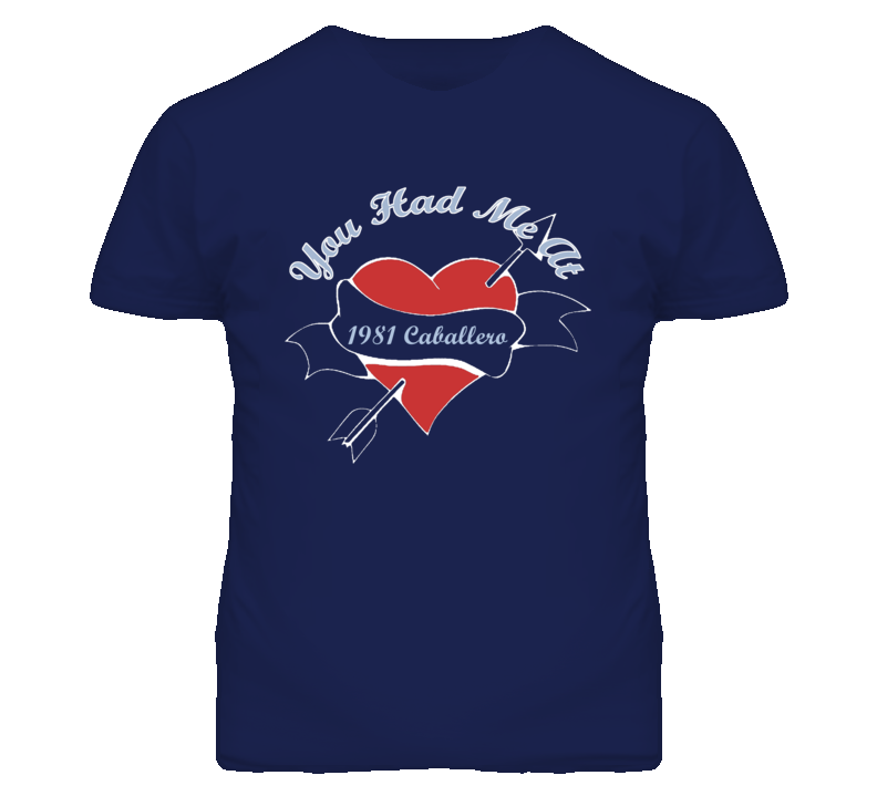 You Had Me At 1981 GMC CABALLERO Funny Car T Shirt
