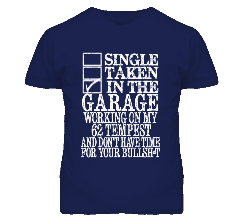 Single Taken In The Garage With 1962 Pontiac Tempest T Shirt