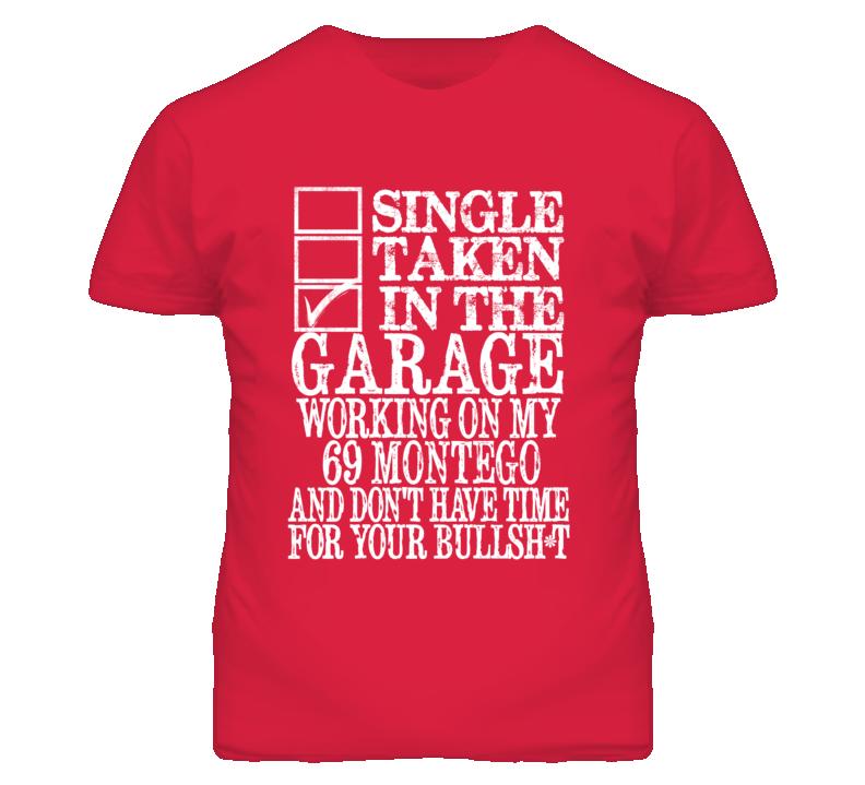 Single Taken In The Garage With 1969 MERCURY MONTEGO T Shirt