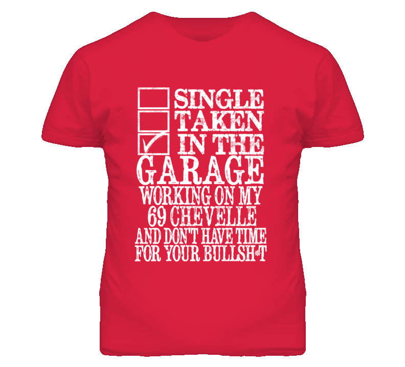 Single Taken In The Garage With 1969 CHEVY CHEVELLE T Shirt