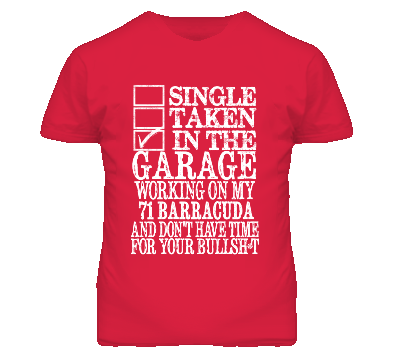 Single Taken In The Garage With 1971 PLYMOUTH BARRACUDA T Shirt