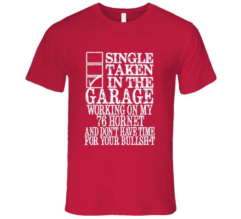 Single Taken In The Garage With 1976 AMC HORNET T Shirt