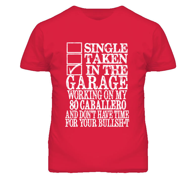 Single Taken In The Garage With 1980 GMC CABALLERO T Shirt