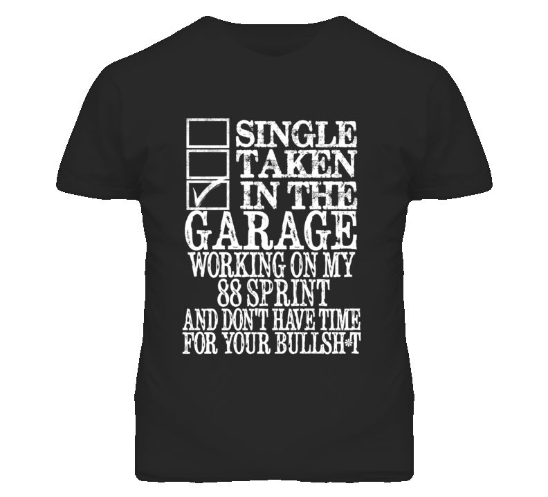 Single Taken In The Garage With 1988 Chevy Sprint T Shirt