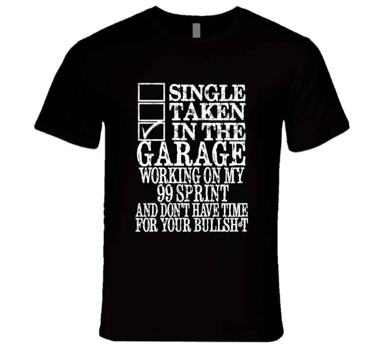 Single Taken In The Garage With 1999 Chevy Sprint T Shirt