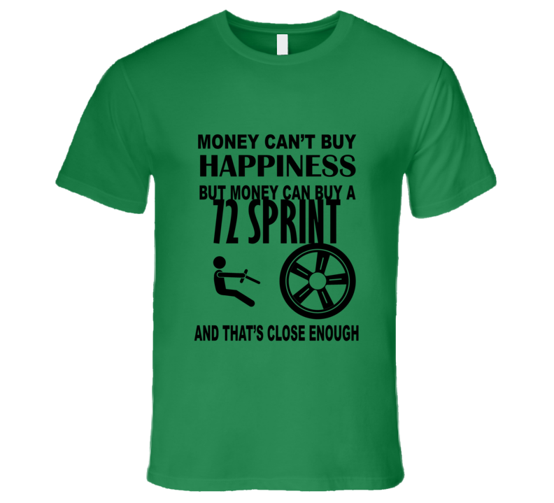 Money Cant Buy Happiness But It Can Buy A 1972 GMC SPRINT T Shirt