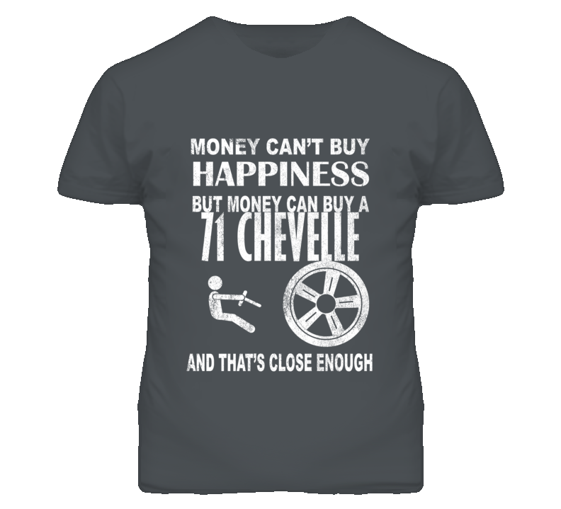 Money Cant Buy Happiness 1971 CHEVY CHEVELLE Dark Distressed T Shirt